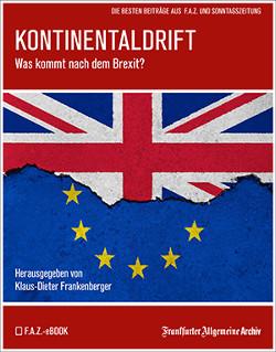 """F.A.Z.-eBook """"Kontinentaldrift"""" über Ursachen und mögliche Folgen des Brexit"""