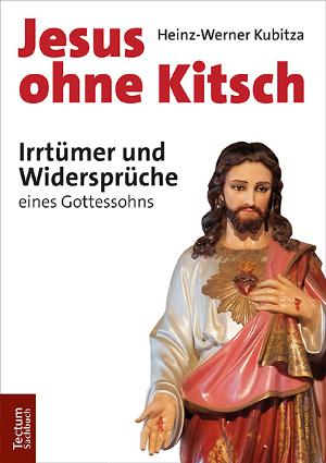 """Heinz-Werner Kubitza publiziert neues Jesus-Buch bei Tectum: """"Jesus ohne Kitsch"""""""